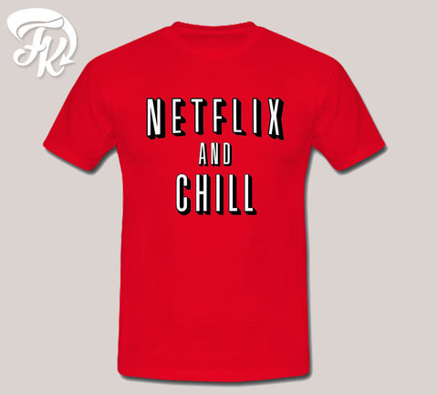 Netflix And Chill Design Men or Unisex T-Shirt