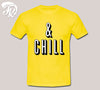 And Chill Shirt Design Men or Unisex T-Shirt