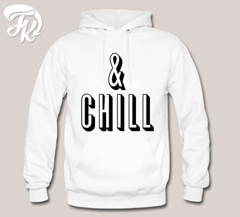 and Chill Shirt Design Hoodie for men or Unisex