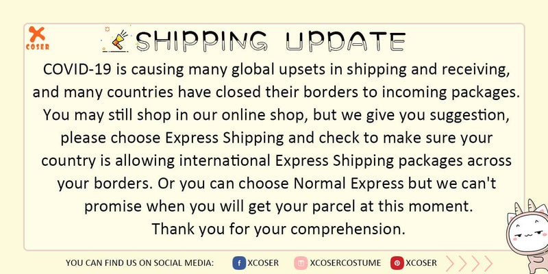 Xcoser INTERNATIONAL SHIPPING UPDATE | Xcoser International Costume Ltd.