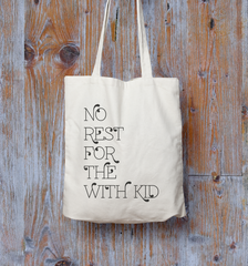 No Rest For The With Kid Slogan Tote Bag