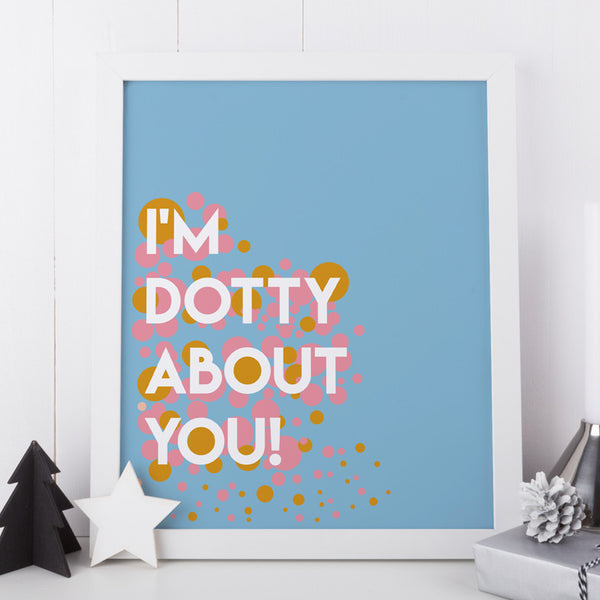 I'm Dotty About You!