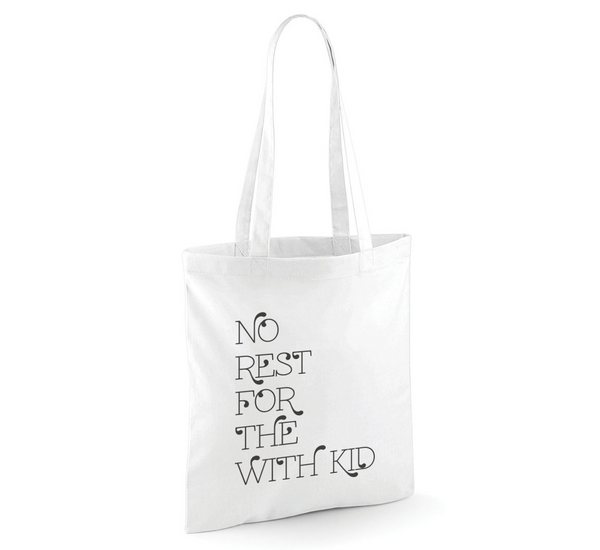 NO REST FOR THE WITH KID - TOTE -  - 2