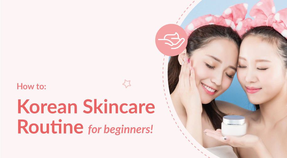 How To Easily Understand The 10 Step Korean Skincare Routine