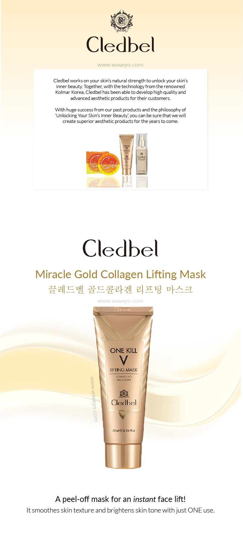 Cledbel from Korea, works on your skin's natural strength to unlock your skin's inner beauty. No.1 Korean Lifting Mask. Formulated with Gold Collagen to provide the best lifting effect for your skin.