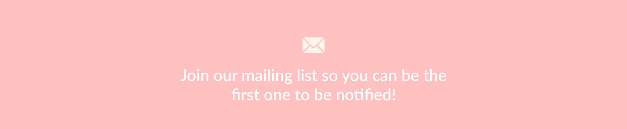 Join Our Mailing List for the Latest Promotions!