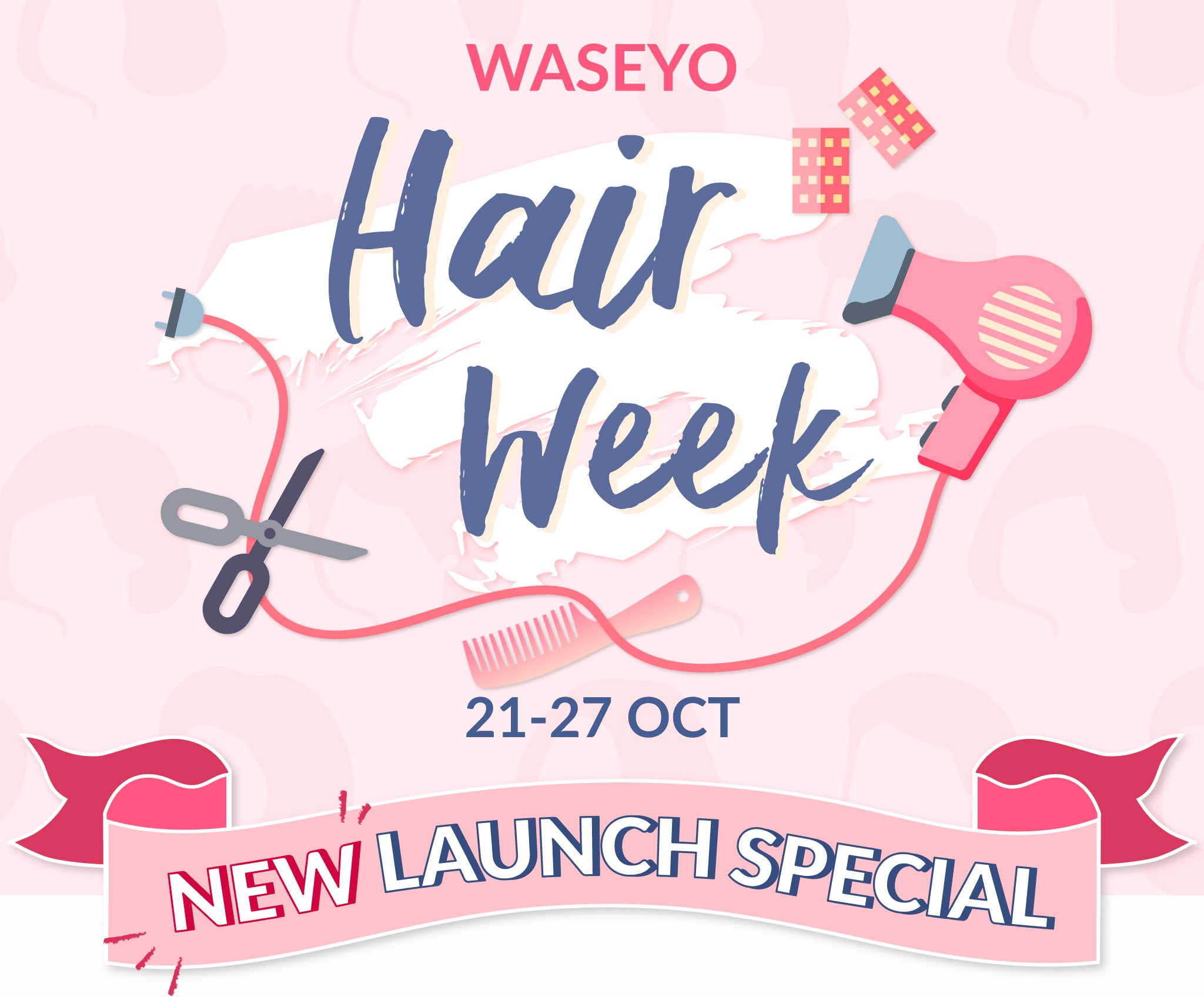 Waseyo Hair Week
