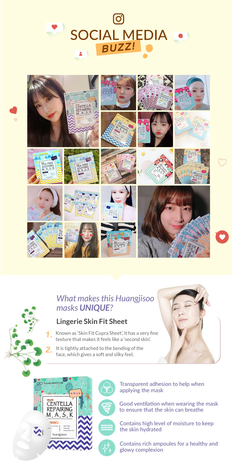 The social media buzz of the huangjisoo mask was crazy. The Centella Repairing Mask helps to repair, soothe your skin, and strengthen your skin barrier. It is a cream type mask and great for people with dry sensitive skin!