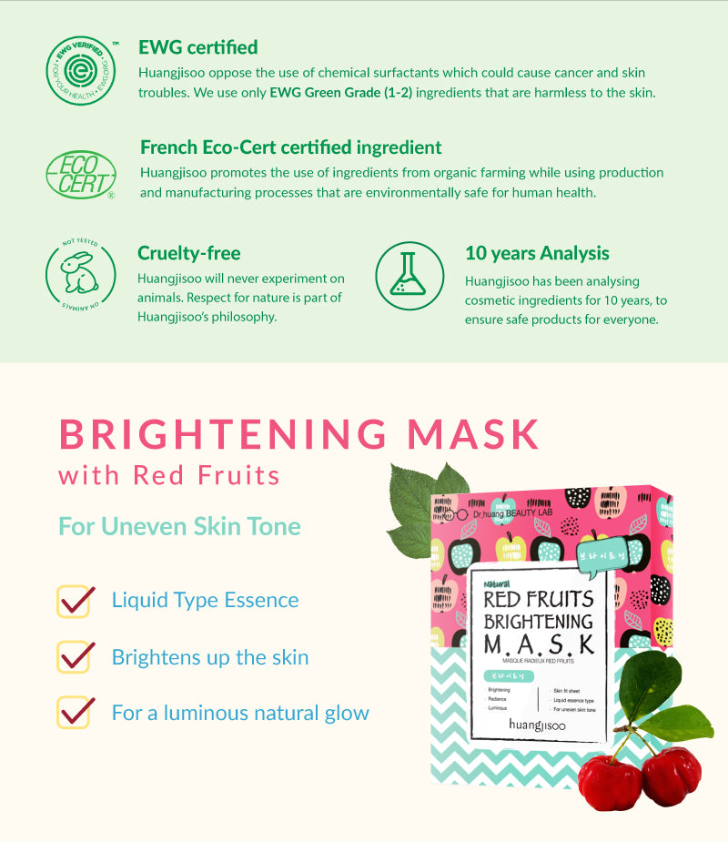 Huangjisoo Red Fruit Brightening Facial Mask is EWG Certified Organic and is cruelty-free. Huangjisoo says no to animal testing and is very safe on all skin types.
