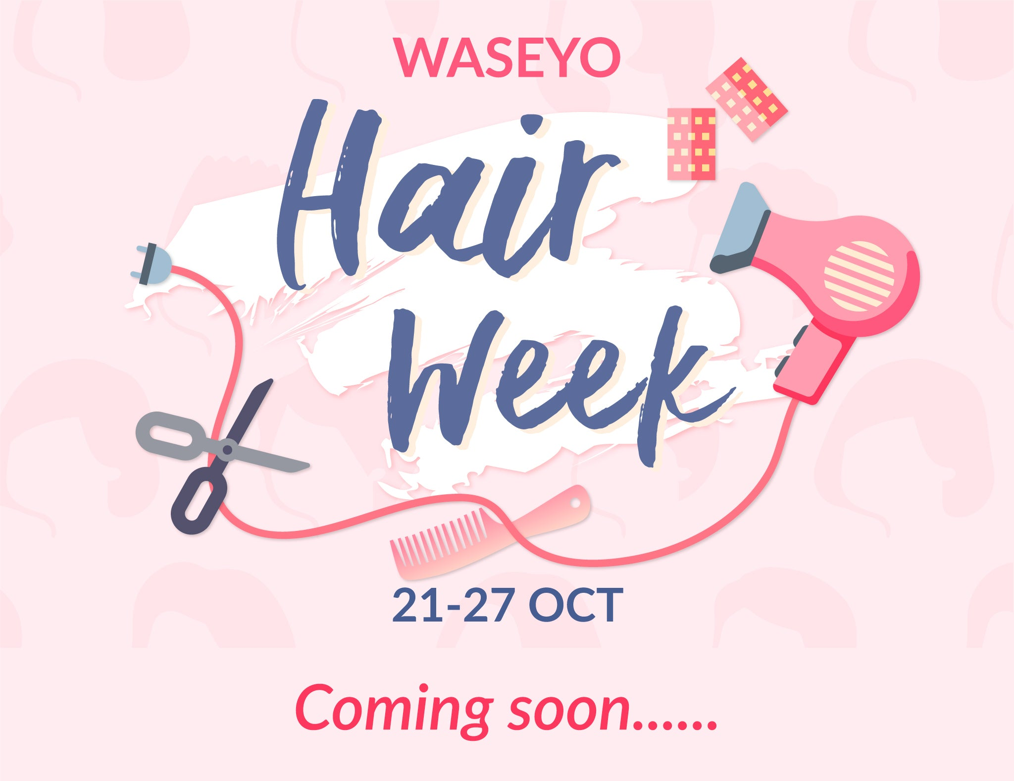 Waseyo Hair Week Is Coming Soon!