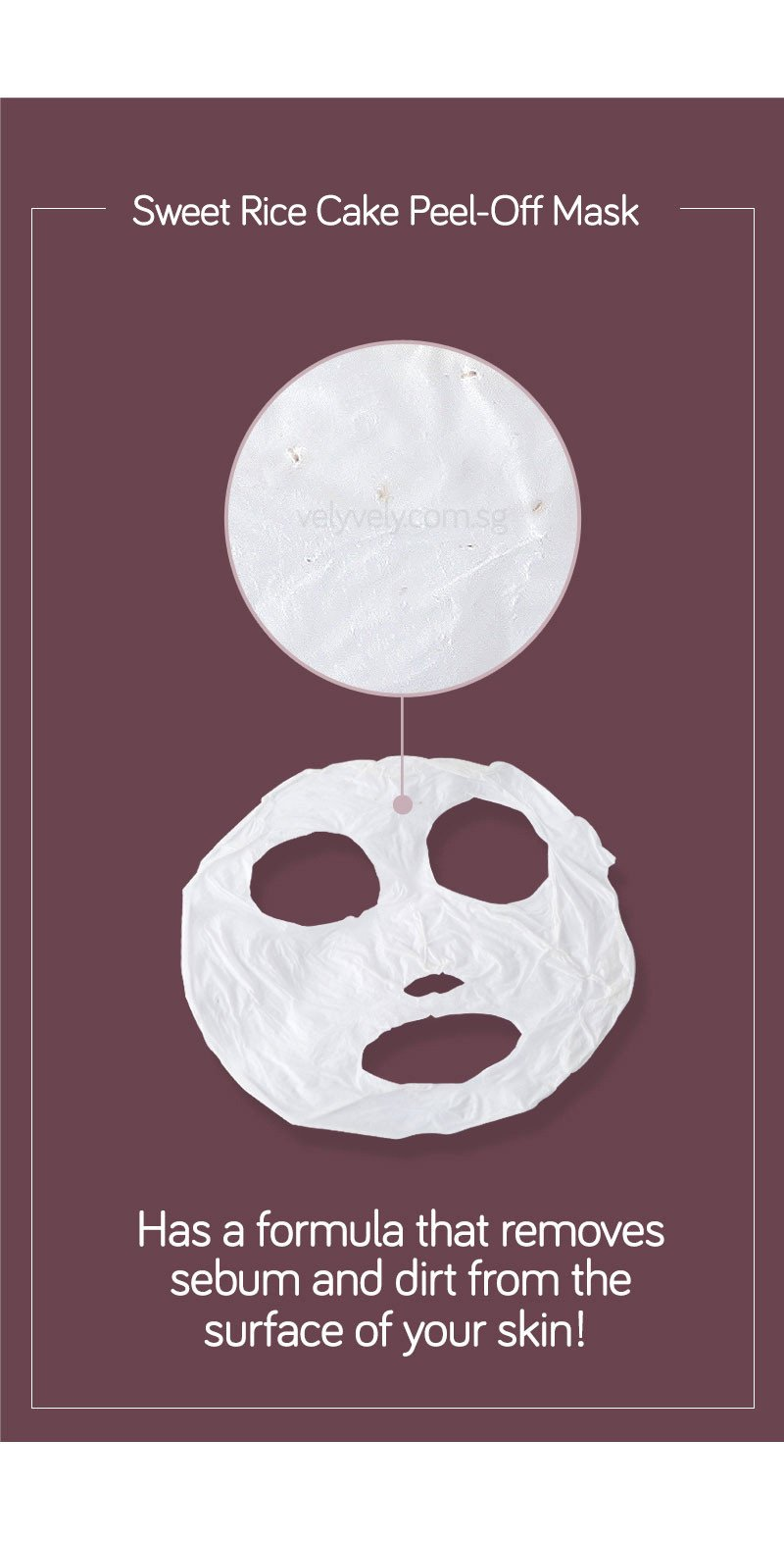 Korea's Cosmetic Brand, Vely Vely Sweet Rice Cake Peel-Off Mask removes sebum and dirt from skin!