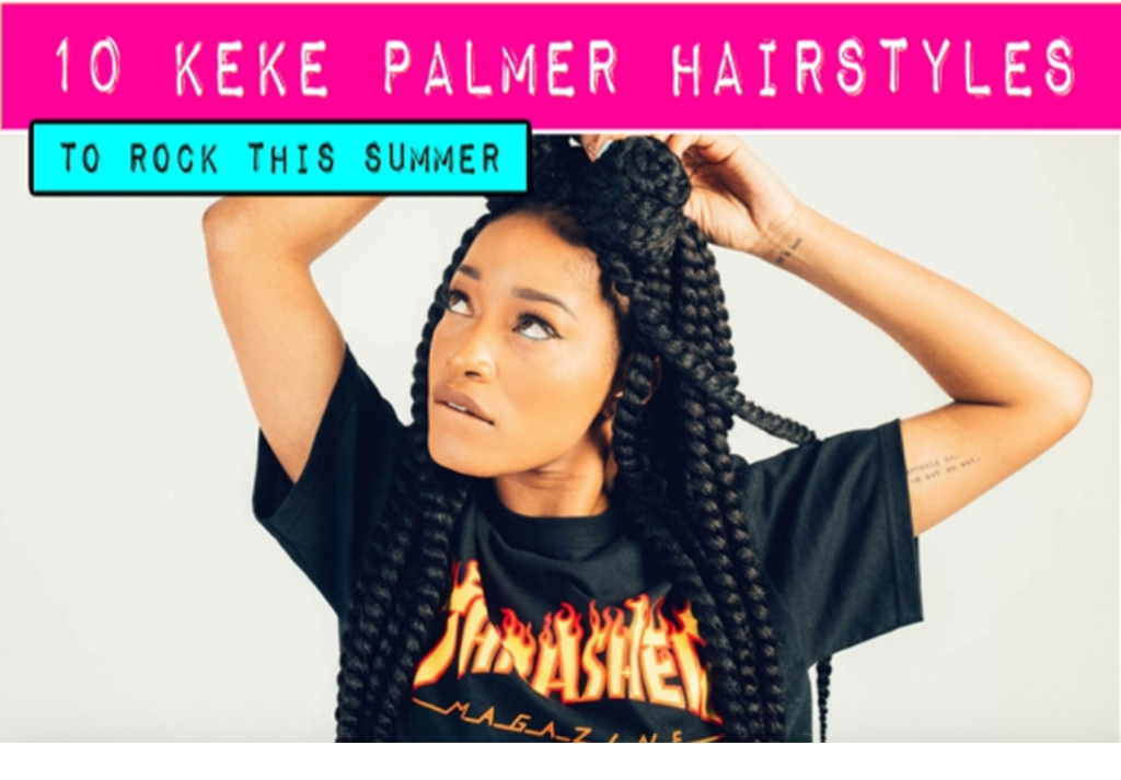10 Keke Palmer Hairstyles to Rock Summer 2017 (Click to read more)