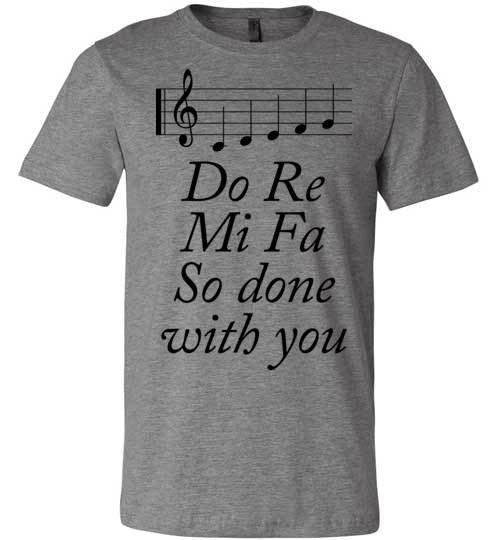Do Re Mi Fa So Done With You | Unisex White T-Shirt | Eternal Weekend - 4