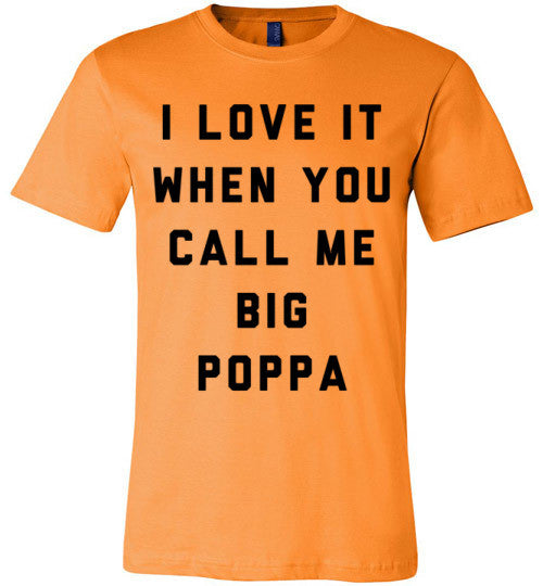 I Love It When You Call Me Big Poppa | Unisex Gray T-Shirt | Eternal Weekend - 2