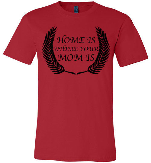 Home Is Where Your Mom Is | Unisex Gray T-Shirt | Eternal Weekend - 3