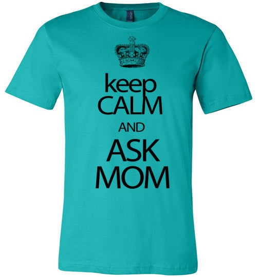 Keep Calm And Ask Mom | Unisex Gray T-Shirt | Eternal Weekend - 4