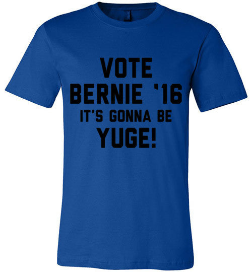 Vote Bernie 2016 It's Gonna Be Yuge! (Black Text) | Unisex Gray T-Shirt | Eternal Weekend - 3