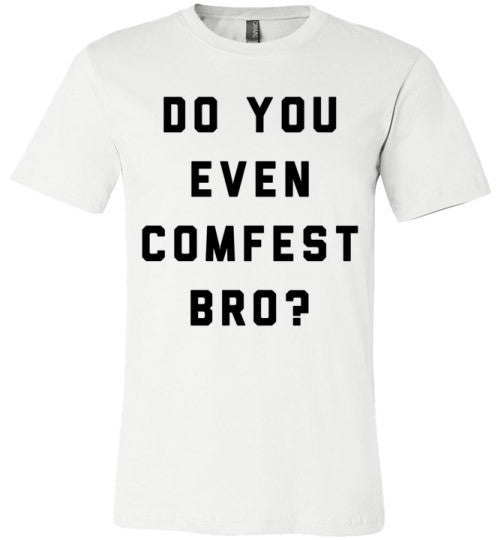 Do You Even Comfest Bro? | Unisex Gray T-Shirt | Eternal Weekend - 2