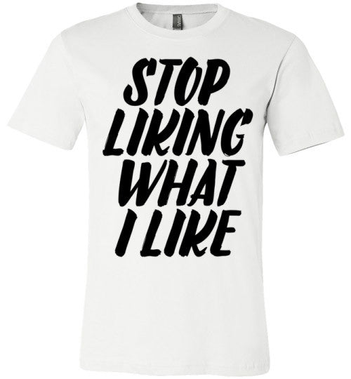 Stop Liking What I Like | Unisex Gray T-Shirt | Eternal Weekend - 2