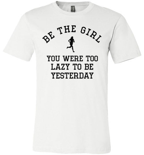 Be The Girl You Were Too Lazy To Be Yesterday | Unisex Gray T-Shirt | Eternal Weekend - 2