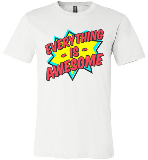 Everything Is Awesome | Unisex Gray T-Shirt | Eternal Weekend - 2