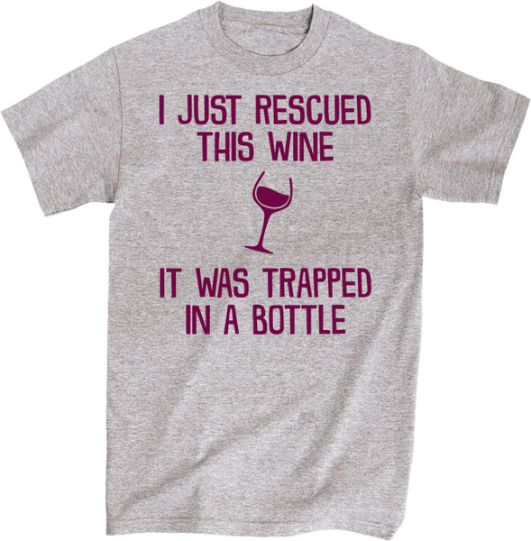 I Just Rescued This Wine It Was Trapped In A Bottle | Apparel | Eternal Weekend - 1