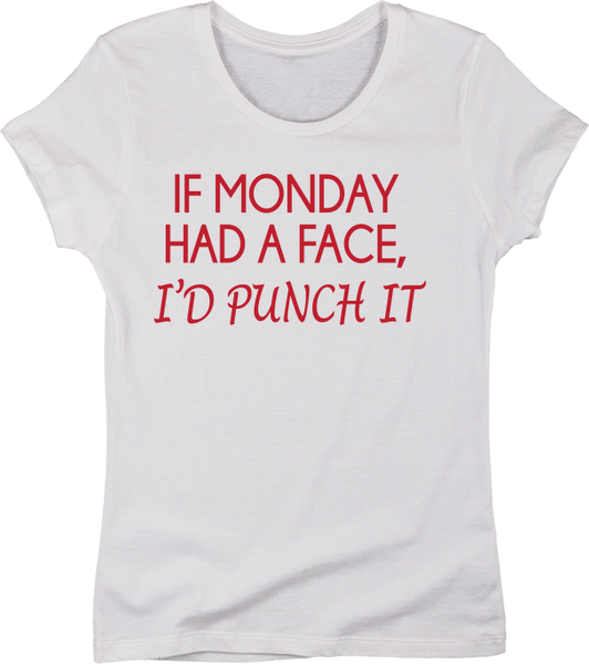 If Monday Had A Face, I'd Punch It! | Apparel | Eternal Weekend - 3
