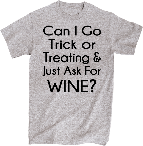 Can I Go Trick Or Treating & Just Ask For Wine | Apparel | Eternal Weekend - 1