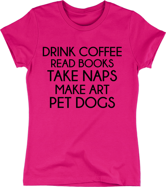 Coffee, Books, Naps, Art & Dogs | Apparel | Eternal Weekend - 3