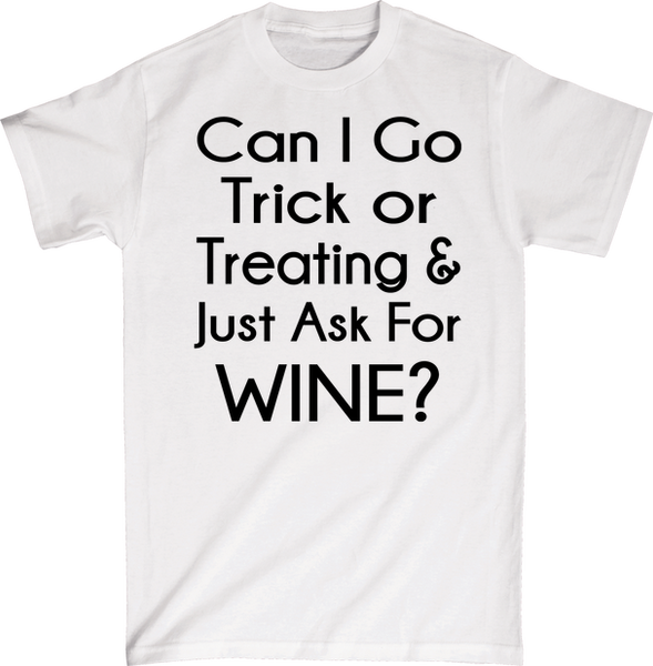 Can I Go Trick Or Treating & Just Ask For Wine | Apparel | Eternal Weekend - 5