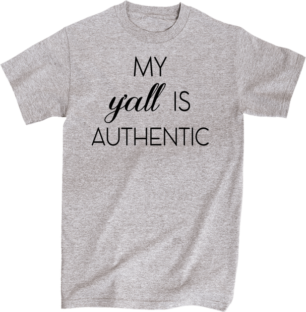 My Y'all Is Authentic | Apparel | Eternal Weekend - 1