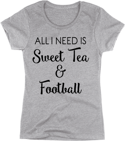 All I Need Is Sweet Tea And Football | Apparel | Eternal Weekend - 1