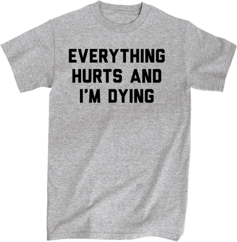 Everything Hurts And I'm Dying | Apparel | Eternal Weekend - 1