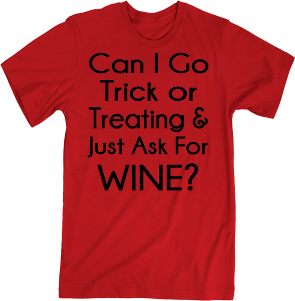 Can I Go Trick Or Treating & Just Ask For Wine | Apparel | Eternal Weekend - 3