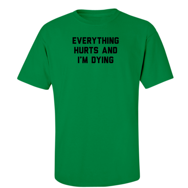 Everything Hurts - Midweight Cotton Tee - JG