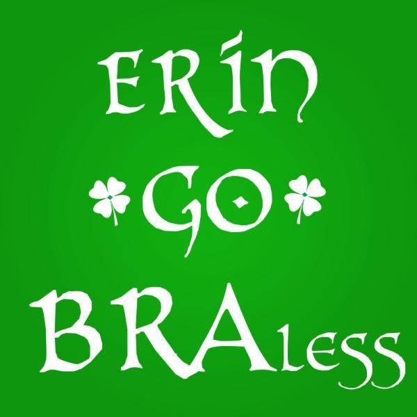 Erin Go Braless Men's T-Shirt