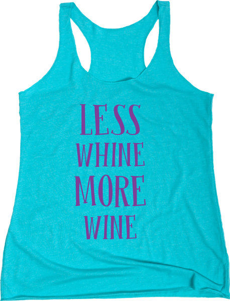 Less Whine More Wine | Apparel | Eternal Weekend - 3