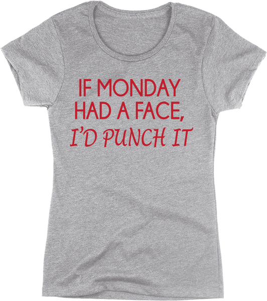 If Monday Had A Face, I'd Punch It! | Apparel | Eternal Weekend - 1