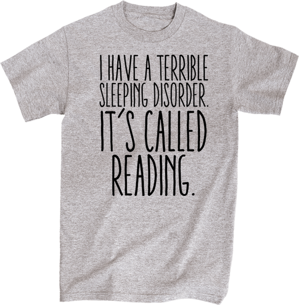 I Have A Terrible Sleep Habit Called Reading | Unisex Gray T-Shirt | Eternal Weekend - 1