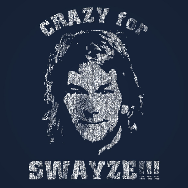 Crazy For Swayze Men's T-Shirt