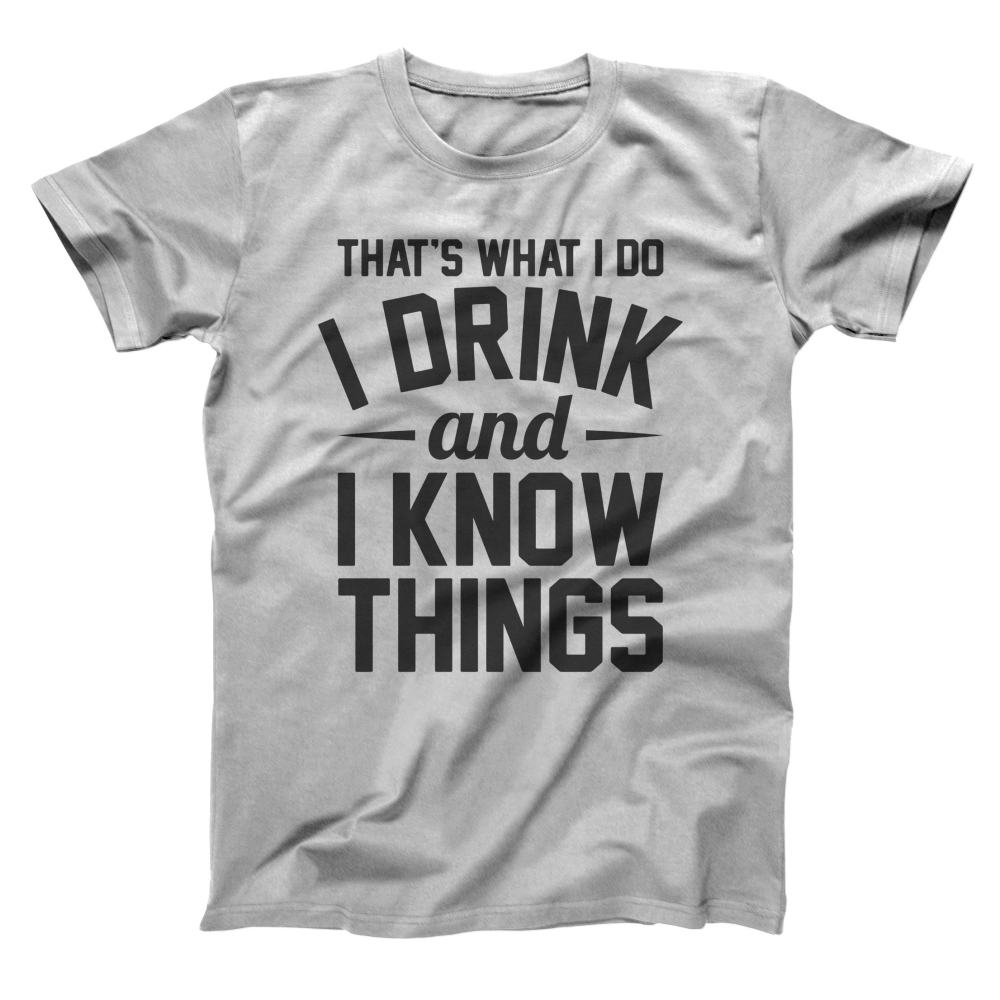 Drink And Know Things Men's T-Shirt