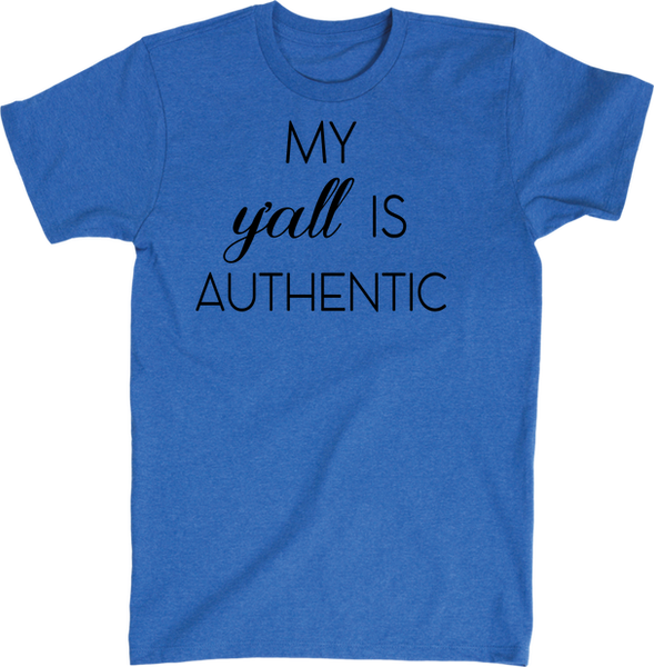 My Y'all Is Authentic | Apparel | Eternal Weekend - 3