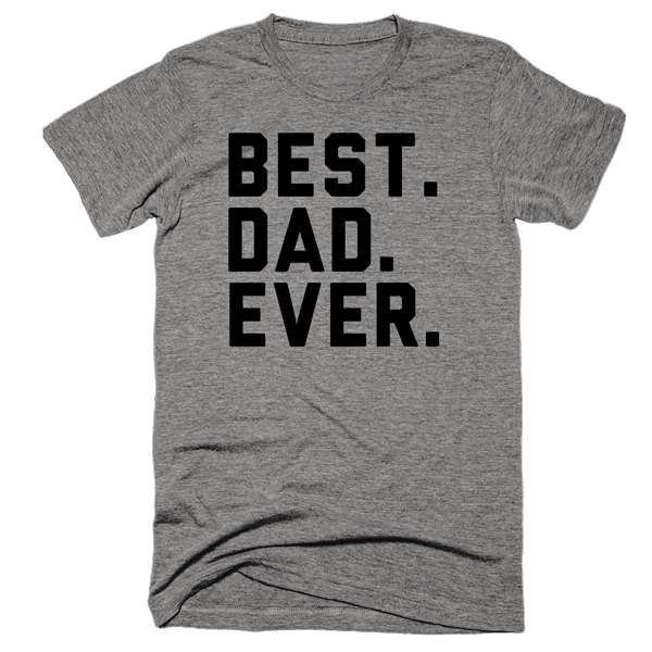 Best Dad Ever | Unisex Gray T-Shirt | Eternal Weekend - 1