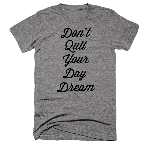 Don't Quit Your Day Dream | Unisex Gray T-Shirt | Eternal Weekend - 1