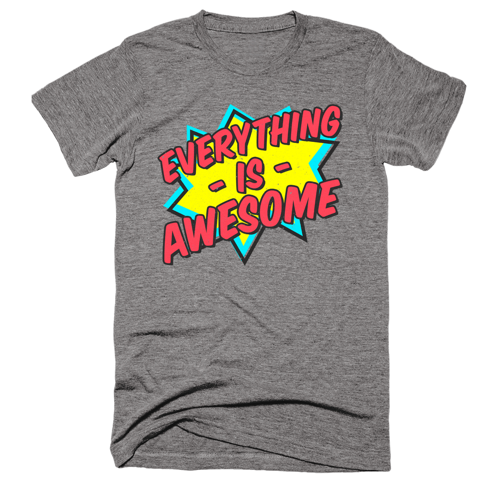 Everything Is Awesome | Unisex Gray T-Shirt | Eternal Weekend - 1