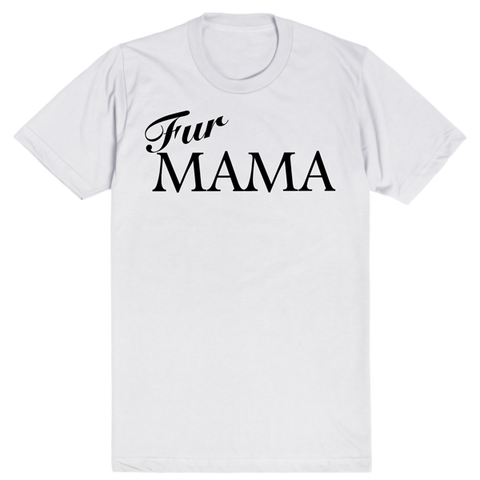 Fur Mama | Unisex White T-Shirt | Eternal Weekend - 1