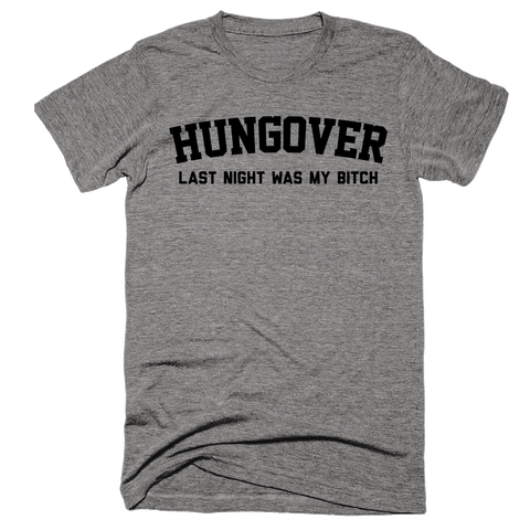 Hungover Last Night Was My Bitch | Unisex Gray T-Shirt | Eternal Weekend - 1