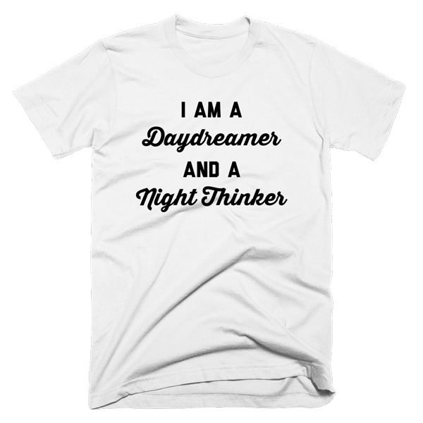 I Am A Daydreamer And A Night Thinker | Unisex White T-Shirt | Eternal Weekend - 1