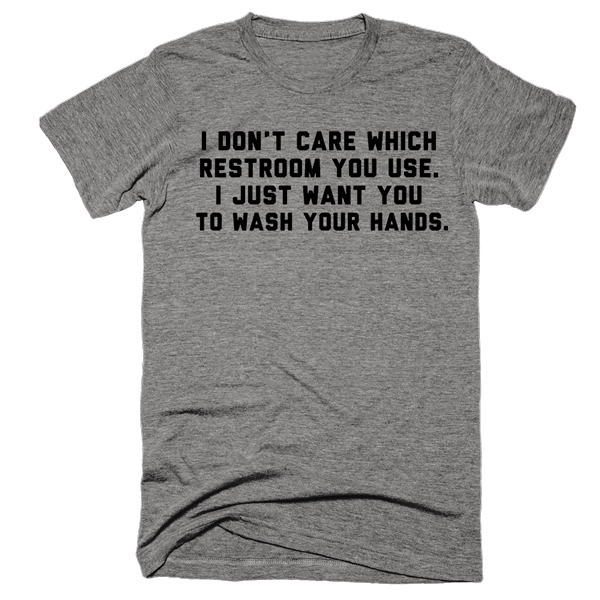 I Don't Care Which Restroom You Use | Unisex Gray T-Shirt | Eternal Weekend - 1