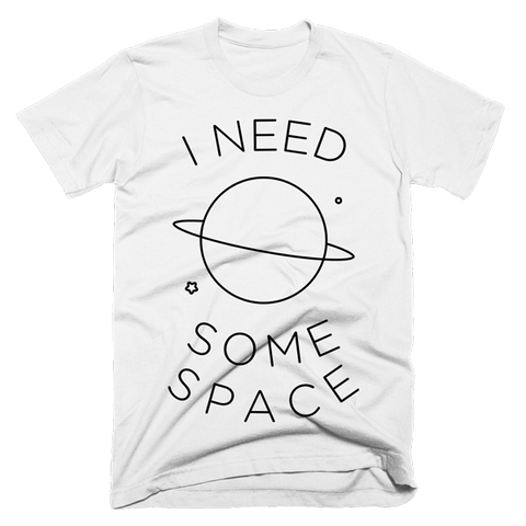 I Need Some Space | Unisex White T-Shirt | Eternal Weekend - 1